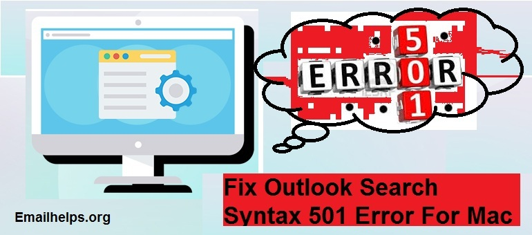 Fix Outlook Search Syntax 501 Error For Mac
