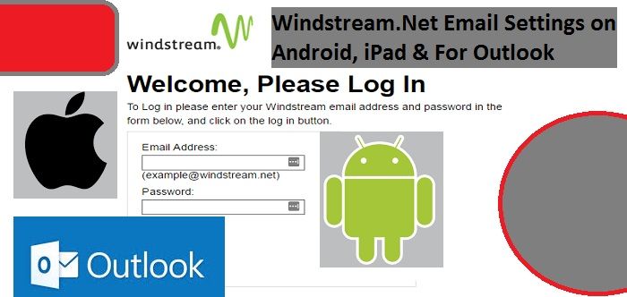 Windstream.Net Email Settings on Android, iPad & For Outlook