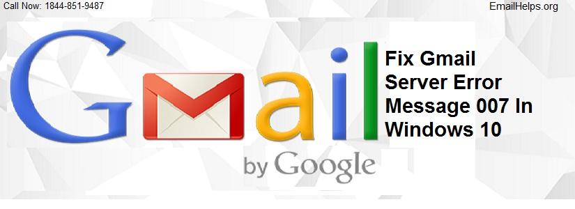 Fix Gmail Server Error Message 007 In Windows 10