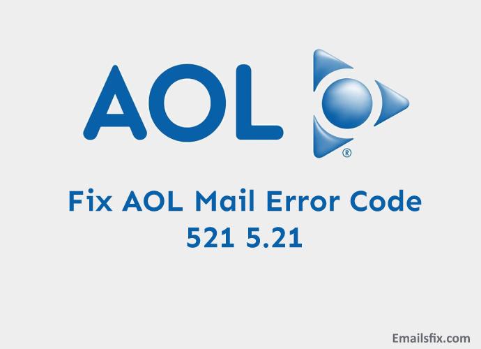 Fix AOL Mail Error Code 521 5.21