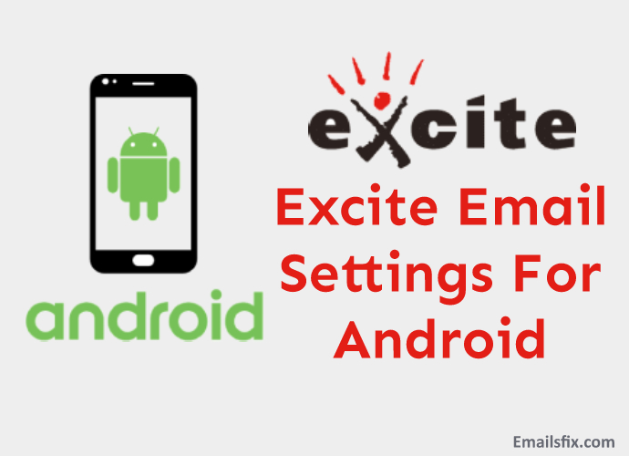 Excite Email Settings For Android