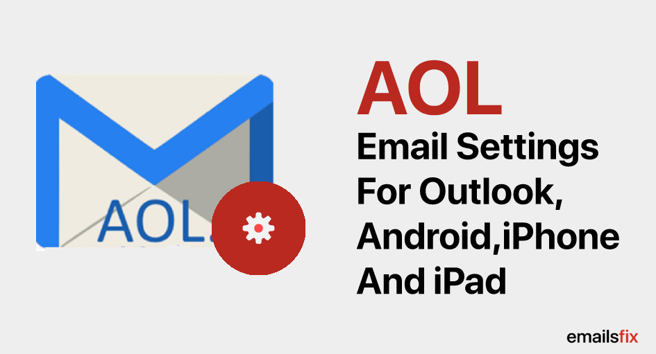 How To Setup AOL Mail On Outlook, iPhone & iPad