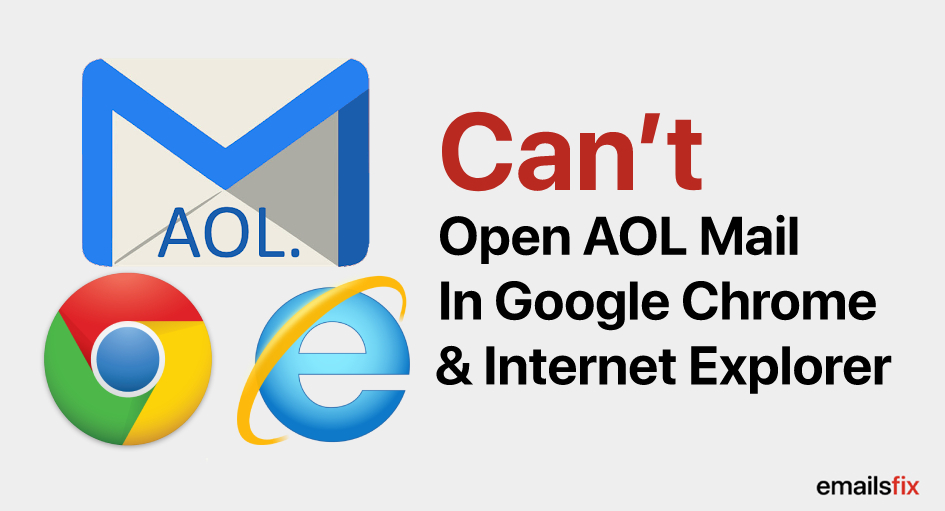 Can't Open AOL Mail in Google Chrome & Internet Explorer