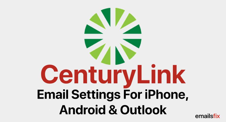 CenturyLink Email Settings