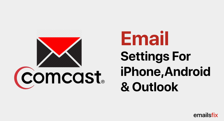 Comcast Email Settings For Outlook