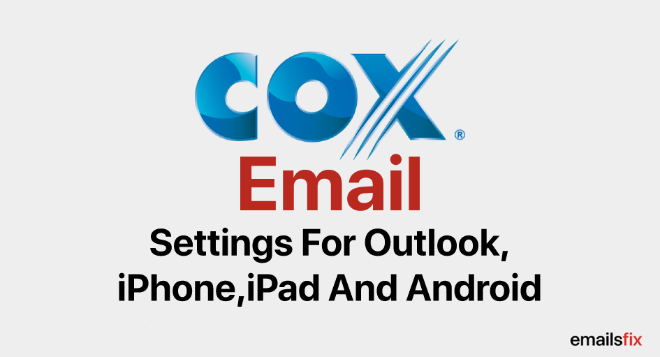Cox.net Email IMAP, POP3 & SMTP Server Settings