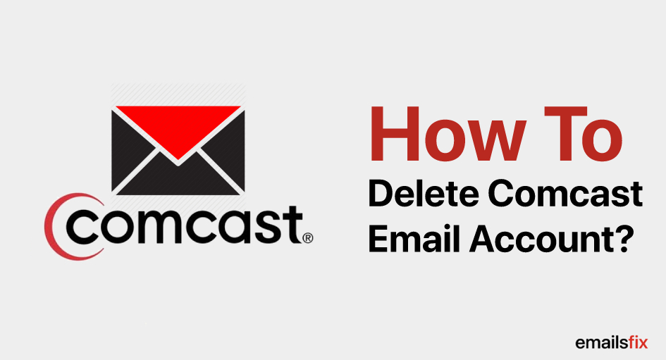 How To Delete Comcast Email Account?