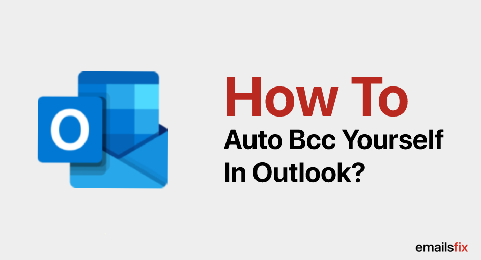 How to Auto Bcc Yourself in Outlook