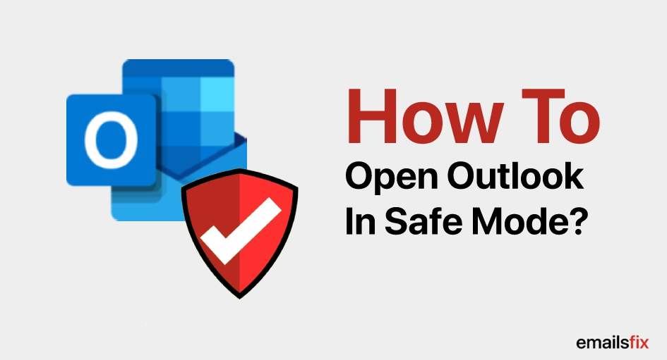 How to Open Outlook in Safe Mode?