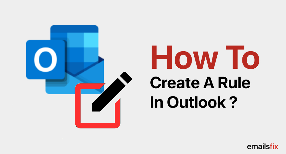How To Create A Rule in Outlook
