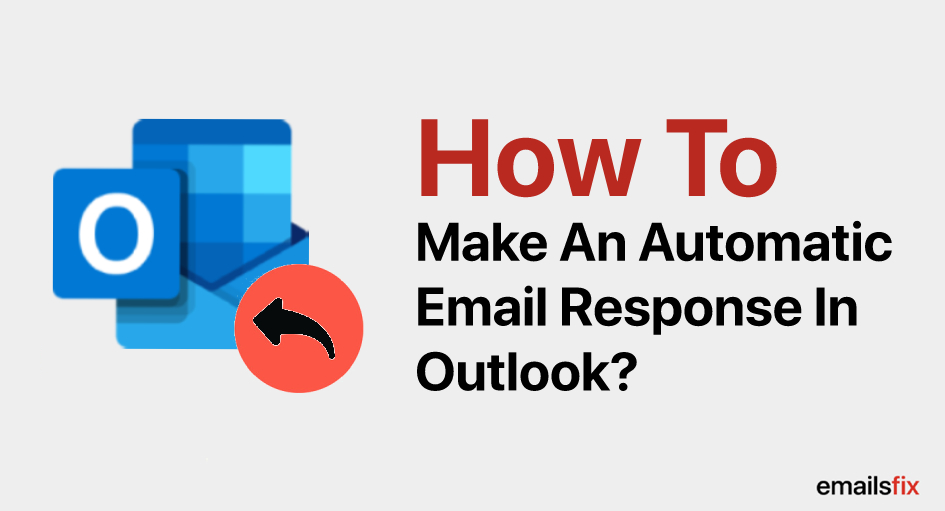 How to make an automatic Email response in Outlook