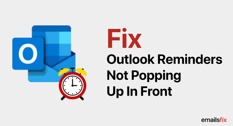 Outlook 2016 Reminders Not Popping Up In Front