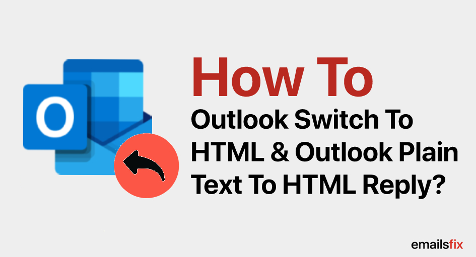 How To Outlook Switch To HTML & Outlook Plain Text To HTML Reply