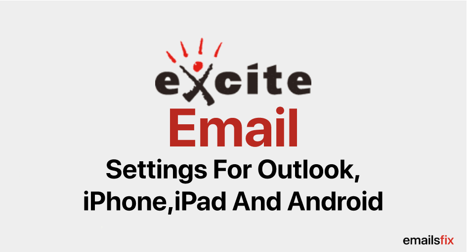 Excite Email Settings For Android And iPhone