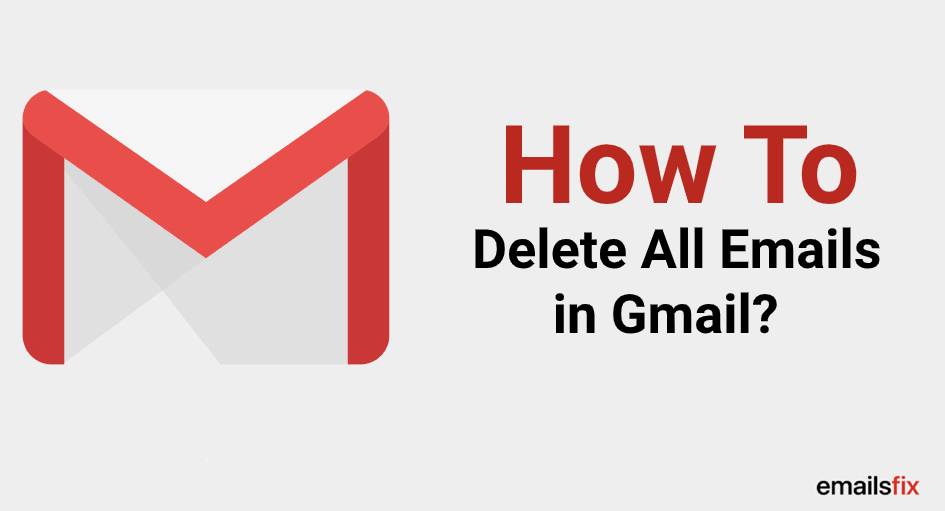How To Delete All Emails In Gmail?