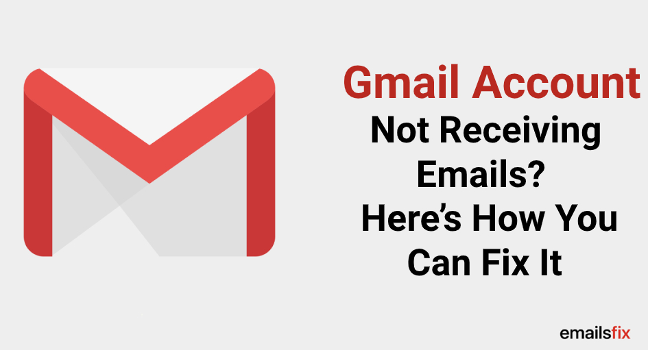 Gmail Account Not Receiving Emails? – Fixed
